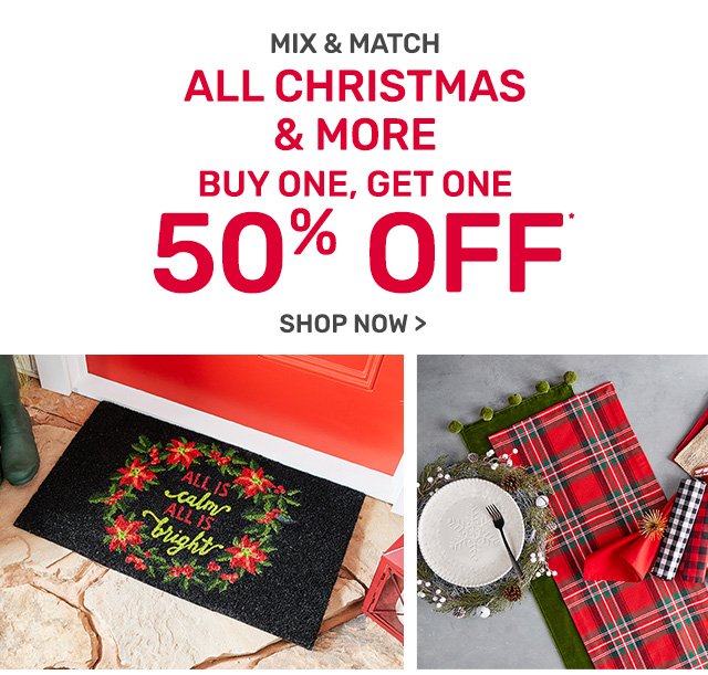 Buy one, get one fifty percent off all Christmas.