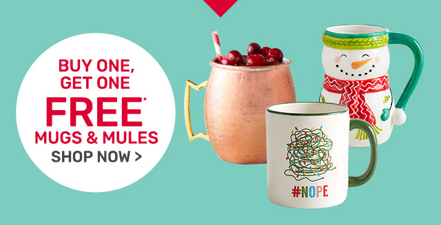 Buy one, get one free mugs and mules.