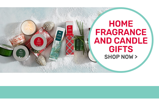 Shop home fragrance and candle gifts.