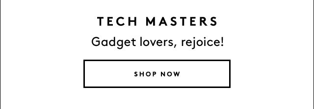 From tech to grooming, you'll find the gift he'll love.