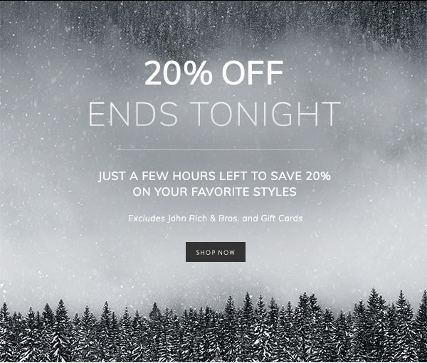20% Off Ends Tonight: Just a few hours left to save 20% on your favorite styles.