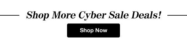 Shop Cyber Sale Deals!