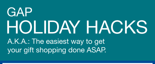 GAP HOLIDAY HACKS