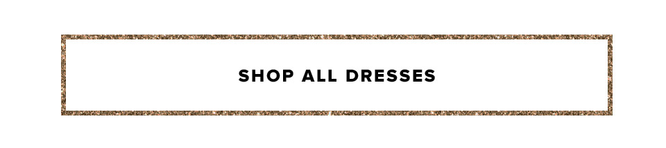 The Winter Dress Guide. Shop All Dresses.