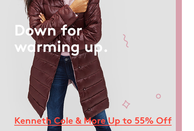 Down for warming up.   Kenneth Cole & More Up to 55% Off