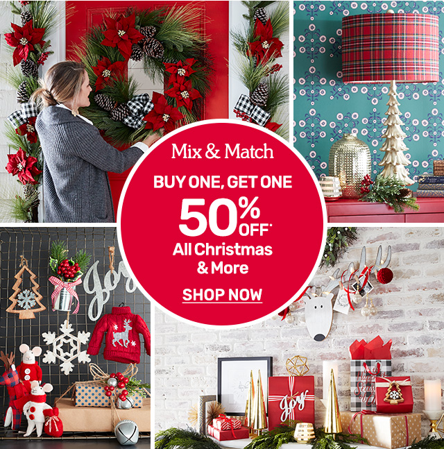 Buy one get one fifty percent off all Christmas products.