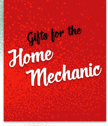 Gifts for the Home Mechanic