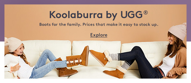 Koolaburra by UGG®   Boots for the family. Prices that make it easy to stock up.   Explore