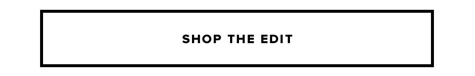 Shop The Edit