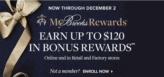 MY BROOKS REWARDS   EARN UP TO $120 IN BONUS REWARDS   ENROLL NOW