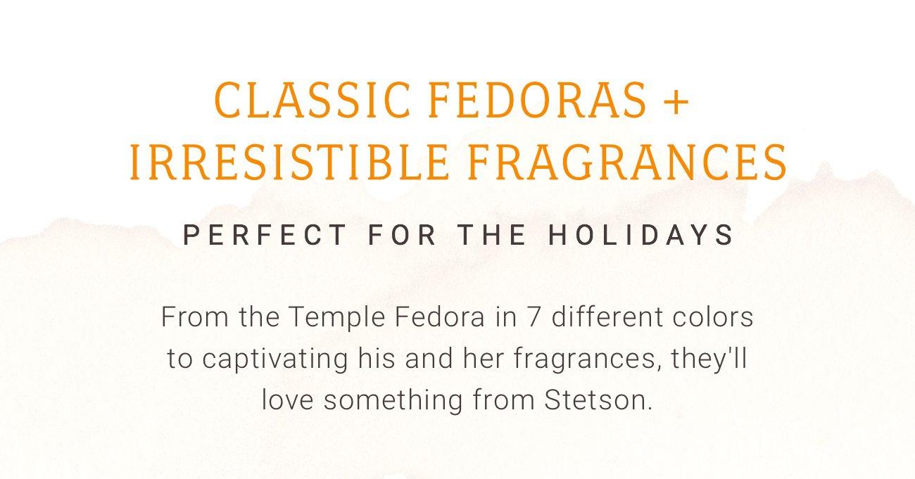 Classic Fedoras + Irresistible Fragrances