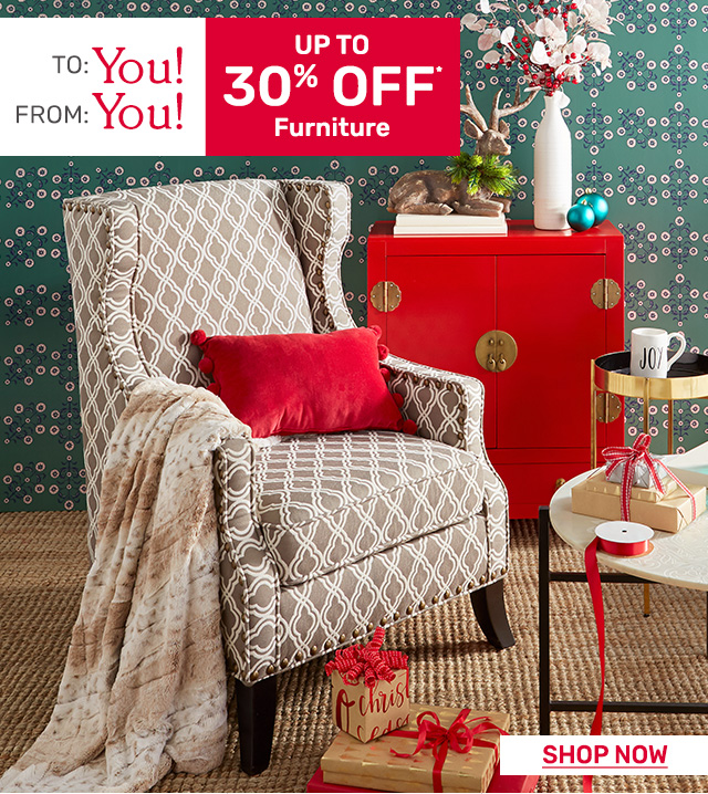 Shop thirty percent off furniture.