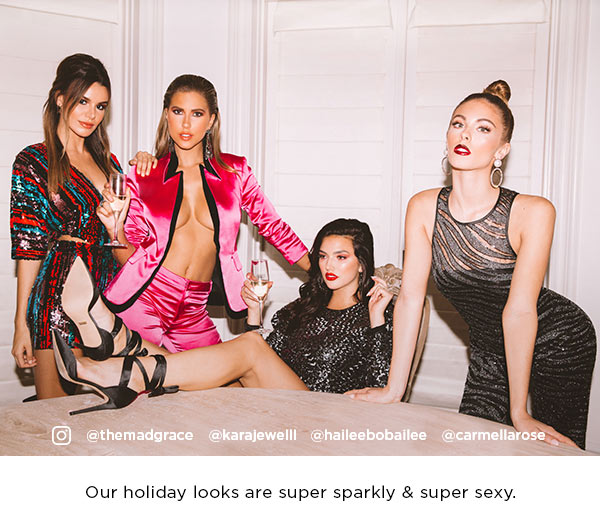 Our holiday looks are super sparkly & super sexy.