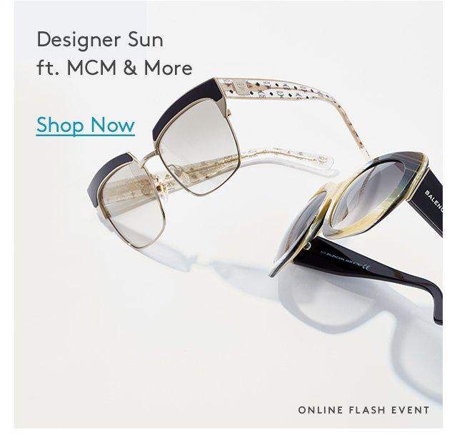 Designer Sun ft. MCM & More | Shop Now | Online Flash Event
