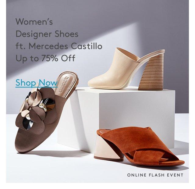 Women's Designer Shoes ft. Mercedes Castillo | Up to 75% Off | Shop Now | Online Flash Event