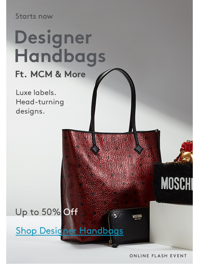 Starts now | Designer handbags Ft. MCM & More | Luxe labels. Head-turning designs. | Up to 50% Off | Shop Designer Handbags | Online Flash Event