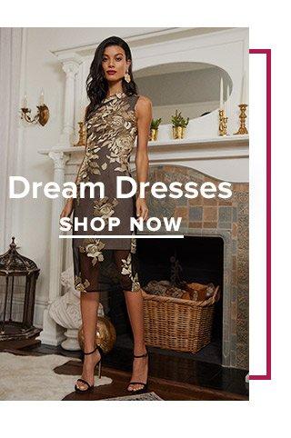 Dream Dresses. Shop Now.