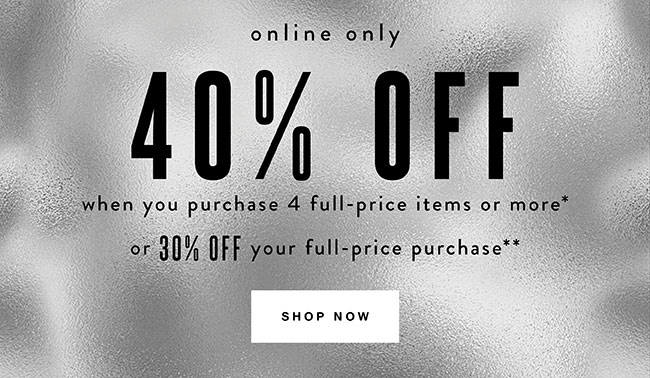 40% off when you buy 4 or more full price items - Shop Now