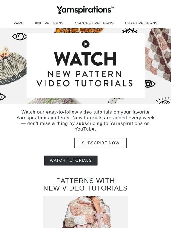 Yarnspirations: 4 patterns with NEW video tutorials + last chance