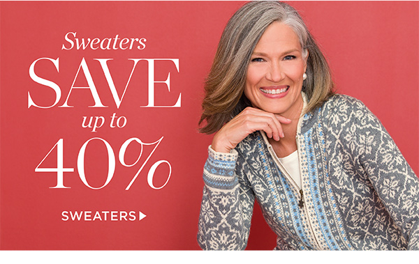 Sweaters save up to 40%. Shop Sweaters.