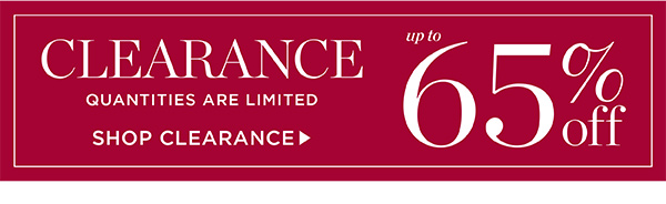 Clearance up to 65% off. Shop Clearance.