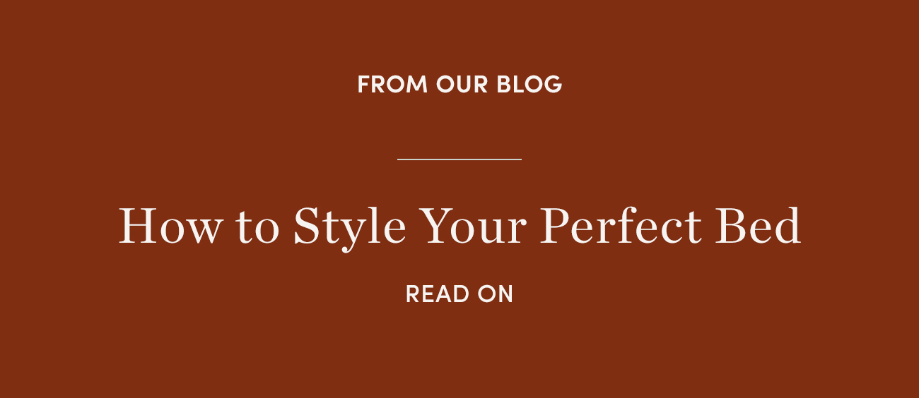 How to Style Your Perfect Bed | Read On >