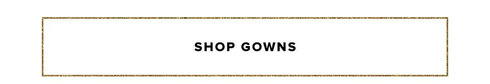 Shop gowns.