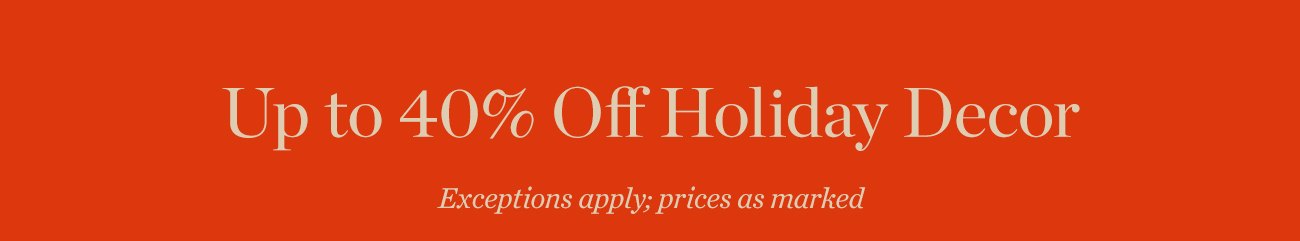 Up to 40% Off Holiday