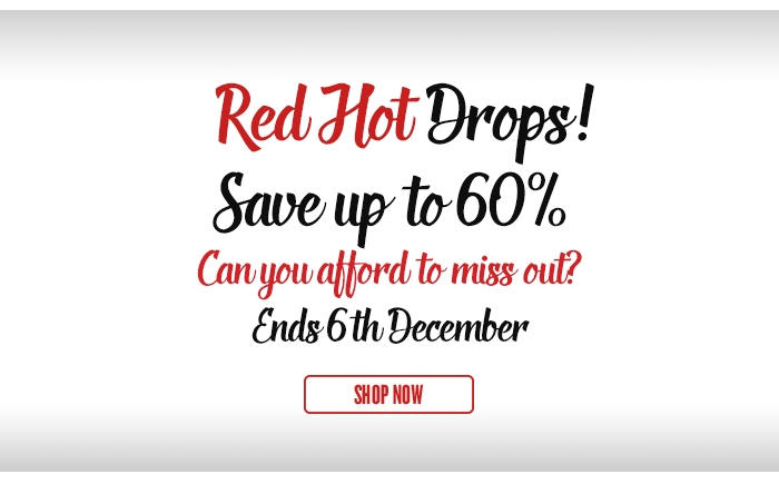Save up to 60% On Red Hot Drops - Ends 6th December