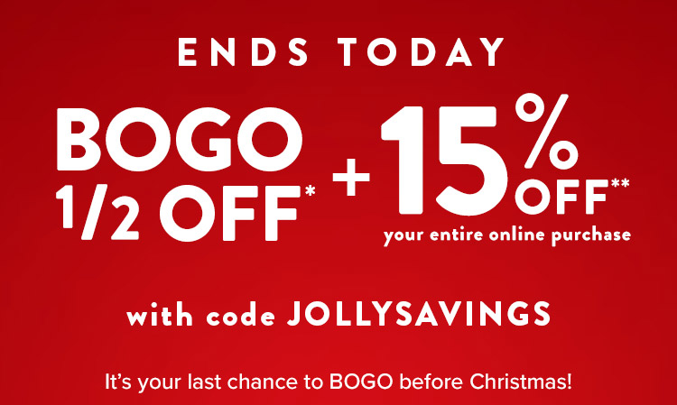 Your last chance to BOGO 1/2 Off