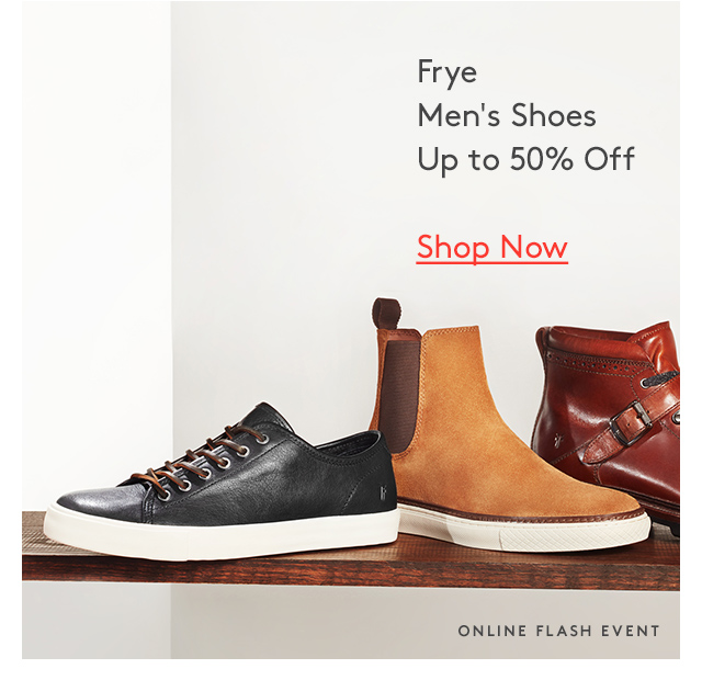 Frye | Men's Shoes | Up to 50% Off | Shop Now | Online flash event
