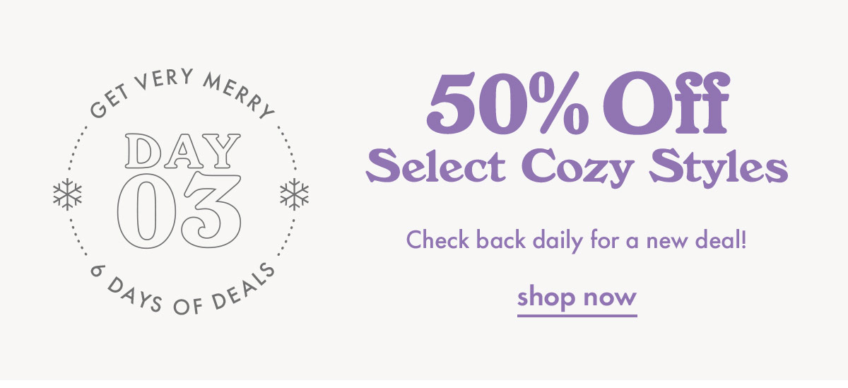 50% off select cozy styles