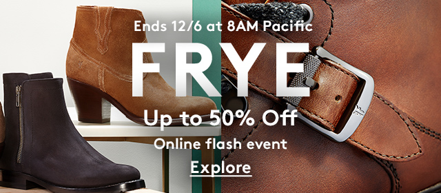 Ends 12/6 at 8AM Pacific | Frye | Up to 50% Off | Online flash event | Explore