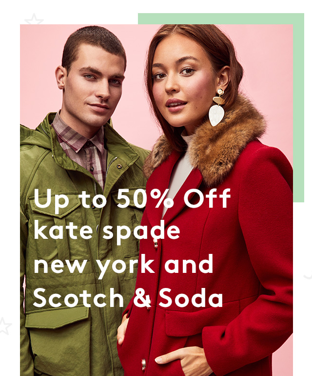 Up to 50% Off kate spade new york and Scotch & Soda