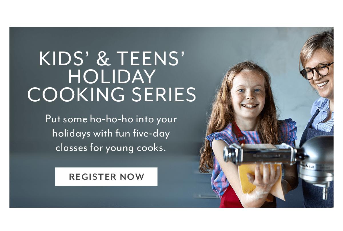 Kids' & Teens' Holiday Cooking Series
