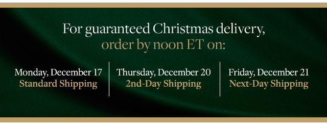 FOR GUARANTEED CHRISTMAS DELIVERY…