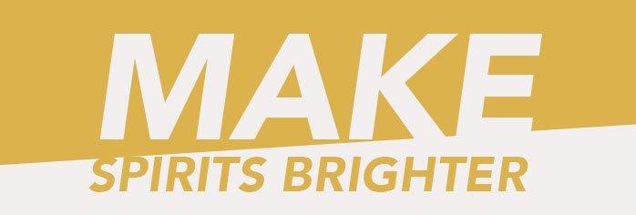 Make Spirits Brighter