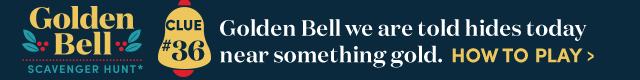 Golden Bell Scavenger Hunt* Clue #36. How To Play›