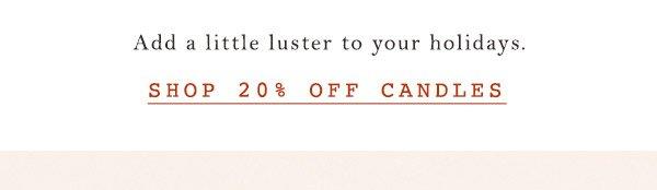 Shop 20% off candles.