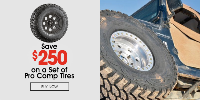Save $250 on a set of Pro Comp Tires
