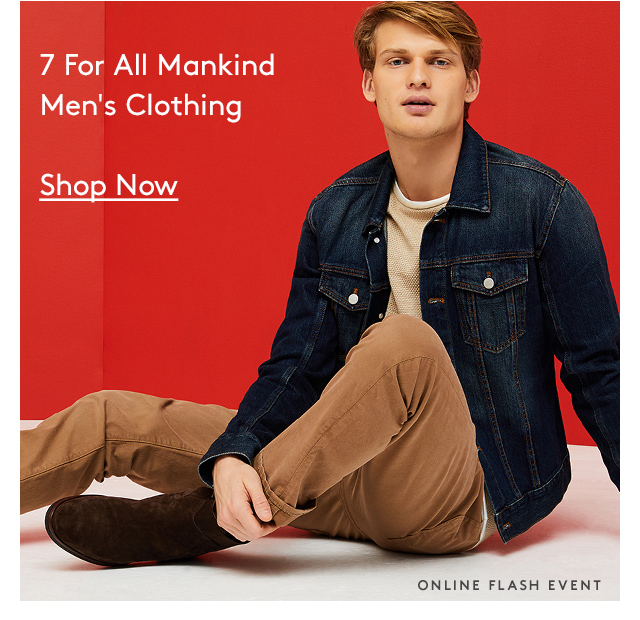 7 For All Mankind | Men's Clothing | Shop Now | Online Flash Event