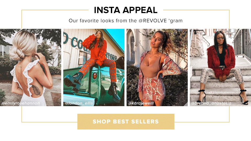 Insta Appeal. Our favorite looks from the @REVOLVE 'gram. Shop best sellers.