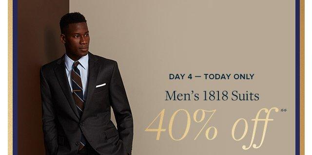 DAY 4 - MEN'S 1818 SUITS 40% OFF