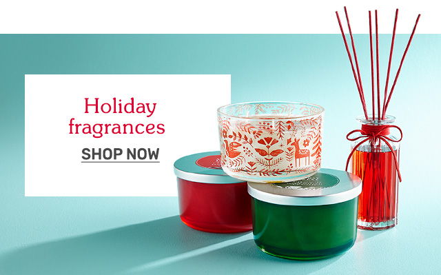 Shop holiday fragrances.