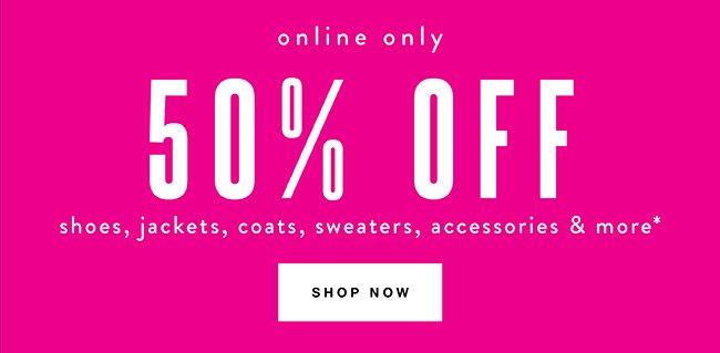 50% off jackets, coats, sweaters, swim & accessories*