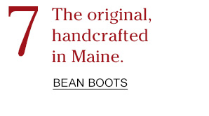7 The original, handcrafted in Maine.