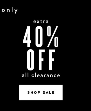 40% off all clearance - Shop Now