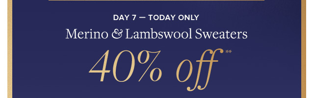 DAY 7 - MERINO & LAMBSWOOL SWEATERS 40% OFF