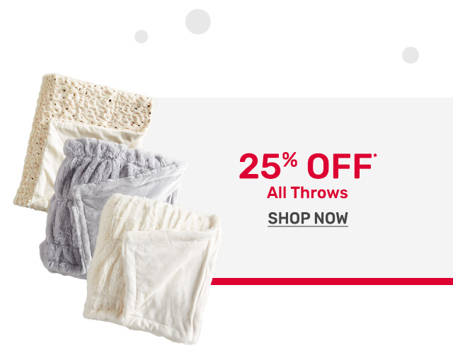 Twenty-five percent off all throws.