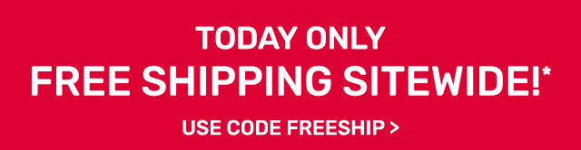Today only, free shipping sitewide. Use code freeship.